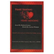 Heart Rending Heart Mending: Saved by Medical Science; Healed by Ancient Wisdom