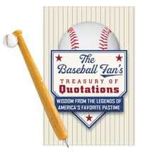The Baseball Fan's Treasury of Quotations and Baseball Bat Pen