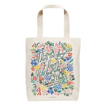 """There Are Always Flowers"" Tote Bag"