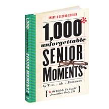 1,000* Unforgettable Senior Moments