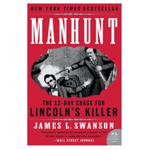 Manhunt: The Twelve-Day Chase for Lincoln's Killer