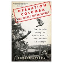 Operation Columba: The Secret Pigeon Service