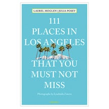 111 Places in...That You Must Not Miss - Los Angeles